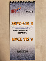 SSPC VIS 5 NACE VIS 9 Wet Abrasive Blast Cleaning guide and reference photographs for steel surfaces prepared by