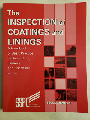 The Inspection Of Coatings And Linings a handbook of basic practice for inspectors owners and specifiers by SSPC