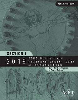 ASME BPVC.I-2019 2019 ASME Boiler and Pressure Vessel Code, Section I: Rules for Construction of Power Boilers