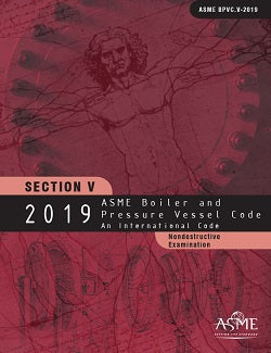 ASME BPVC.V-2019 2019 ASME Boiler and Pressure Vessel Code, Section V: Nondestructive Examination