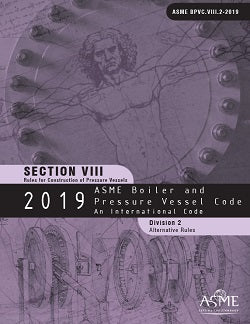 ASME BPVC.VIII.2-2019 2019 ASME Boiler and Pressure Vessel Code, Section VIII, Division 2: Alternative Rules
