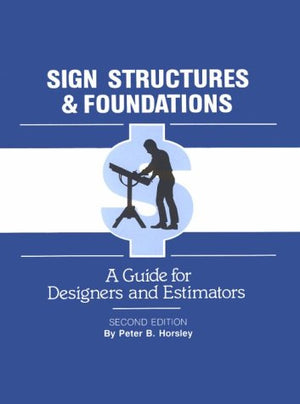 Sign Structures & Foundations