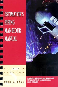 Estimator's Piping Man-Hour Manual 5th Edition by John S. Page