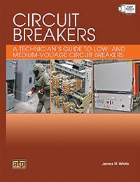 Circuit Breakers: A Technicians Guide to Low- and Medium-Voltage Circuit Breakers