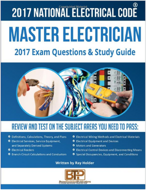 2017 Master Electrician Exam Questions and Study Guide by Ray Holder