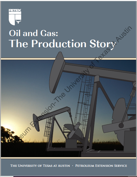 Oil and Gas: The Production Story, 2nd Ed.