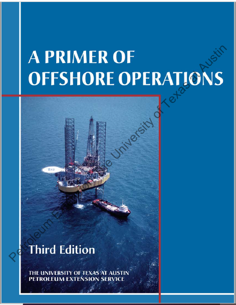 A Primer of Offshore Operations, 3rd Ed.