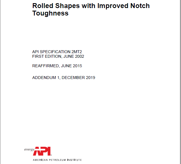 API SPEC 2MT2 (R2015) ADDENDUM 1 Rolled Shapes with Improved Notch Toughness, First Edition, Includes Addendum 1 (2019)
