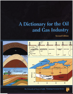 A Dictionary for the Oil and Gas Industry, 2nd Ed.
