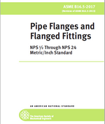 ASME B16.5-2017 Pipe Flanges and Flanged Fittings: NPS 1/2 through NPS 24 Metric/Inch Standard