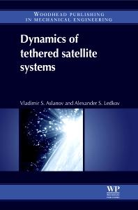 Dynamics of Tethered Satellite Systems 1st Edition