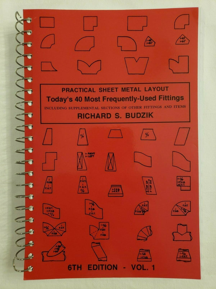 Practical Sheet Metal Layout Series: Today's 40 Most Frequently Used Fittings Including Supplemental Sections of Other Fittings and Items 6th Edition Vol. 1 by Richard S. Budzik