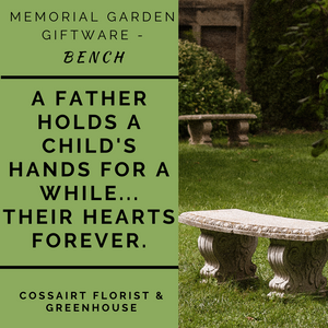 Memorial Garden Bench - A Father Holds A Child's Heart