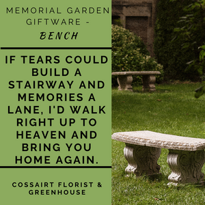 Memorial Garden Bench - If Tears Could Build a Stairway