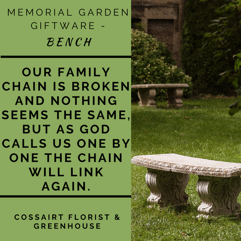 Memorial Garden Bench - Our Family Chain is Broken