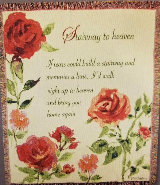 "Full view. Woven throw with red flower design on ivory background with saying ""Stairway to Heaven. If tears could build a stairway and memories a lane, I'd walk right up to Heaven and bring you home again"""