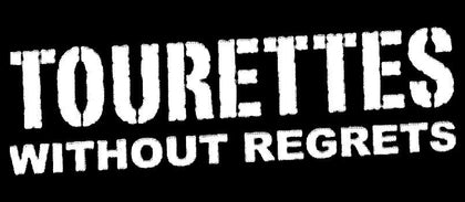 Tourettes Without Regrets