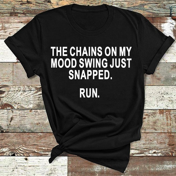 T Shirt for Women/Girls Cotton Graphic the chains on my mood swing just snapped Tees Short  Sleeve Shirt