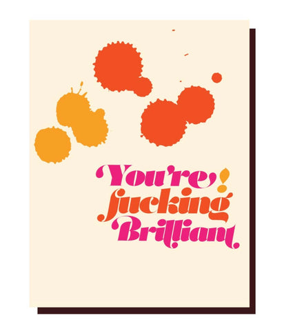 You're F*cking Brilliant Card