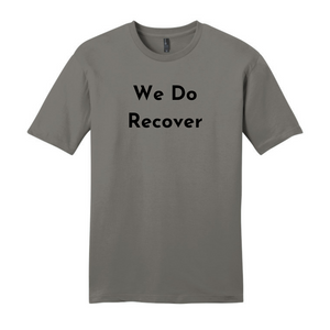 We Do Recover Tee