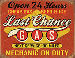 Last Chance Gas Metal Sign 16""