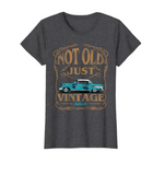 Not Old Just Vintage Tshirt