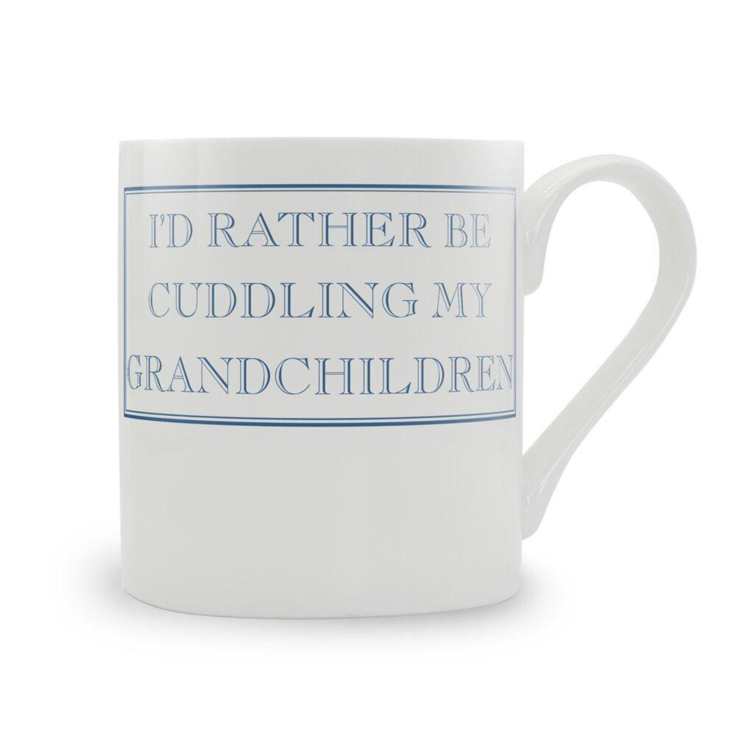 I'D Rather Be Cuddling My GrandChild  Mug