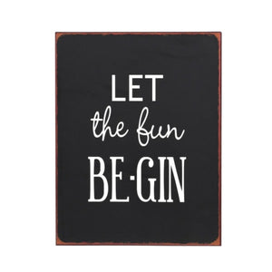 'Let The Fun Be-gin' Sign