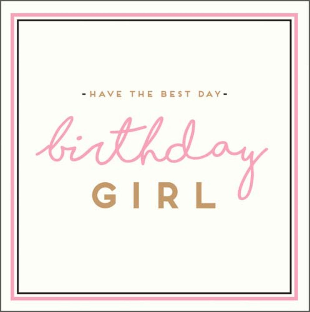 Have The Best Day, Birthday Girl card