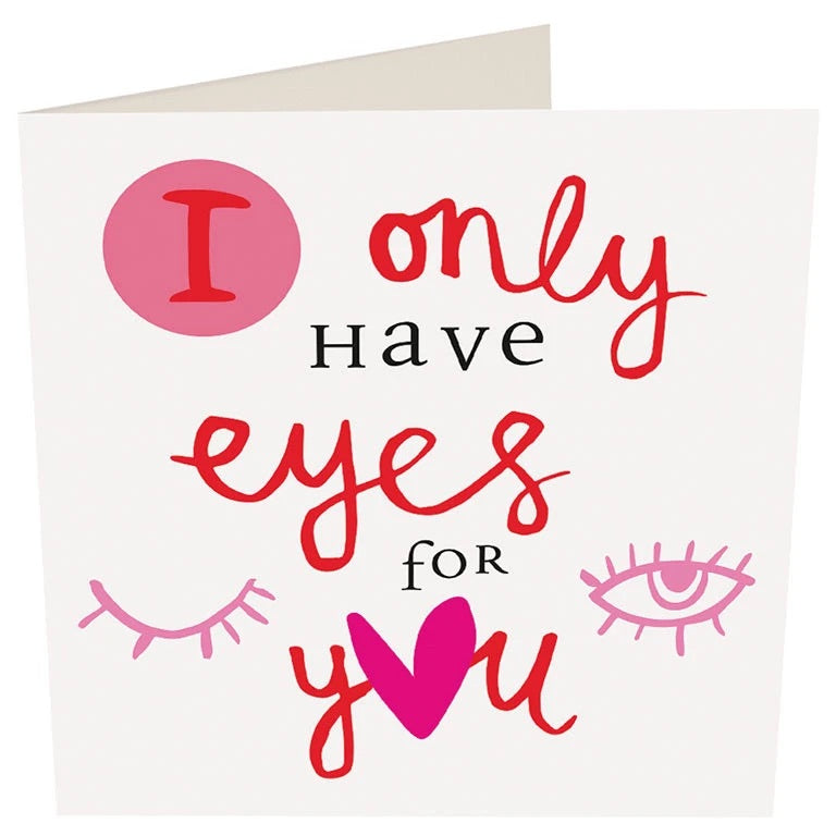 Valentine's Card - I Only Have Eyes For You