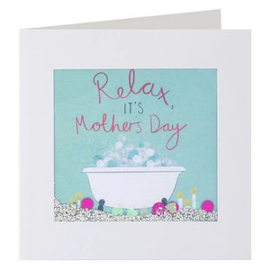 Relax It's Mother's Day - Card
