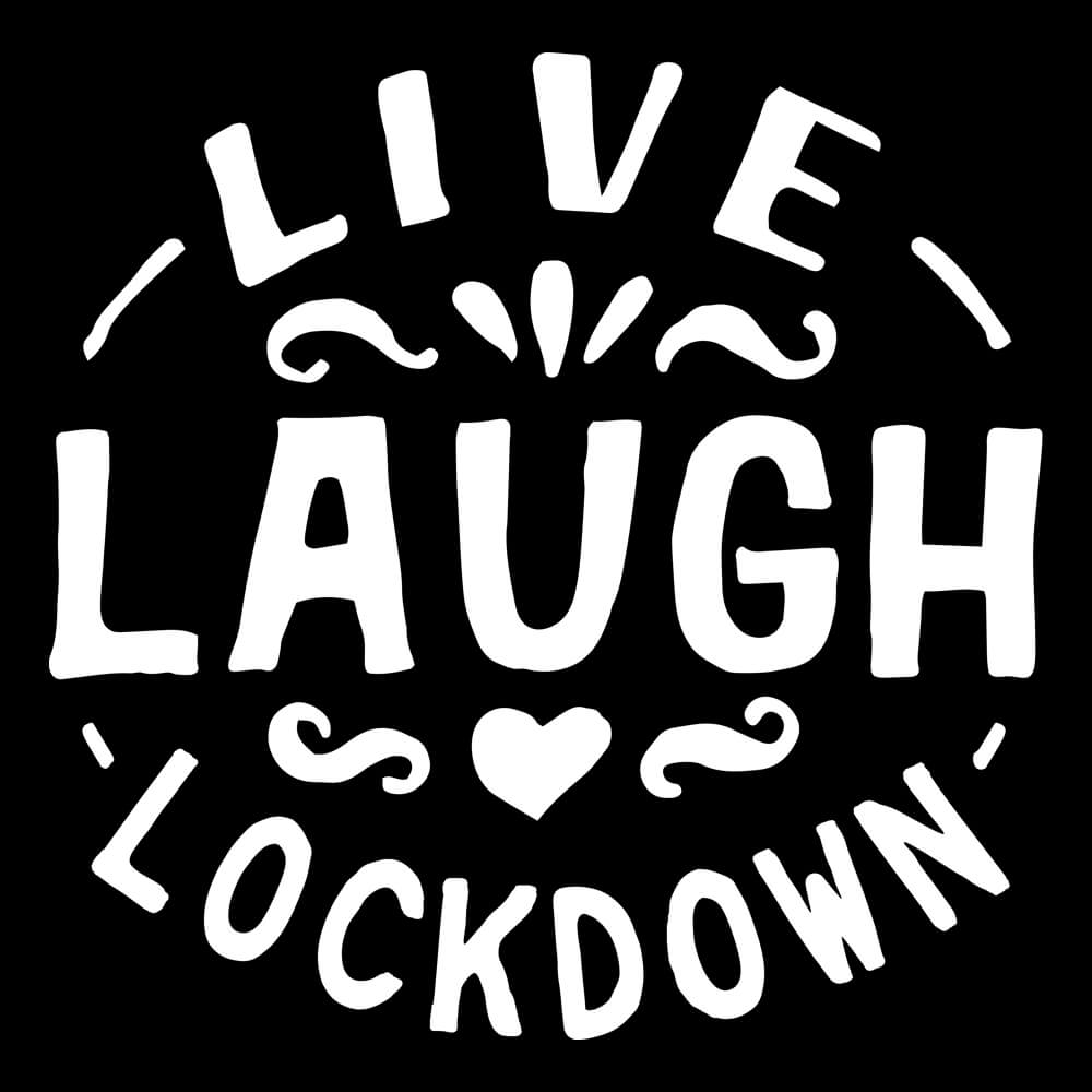 Live Laugh Lockdown