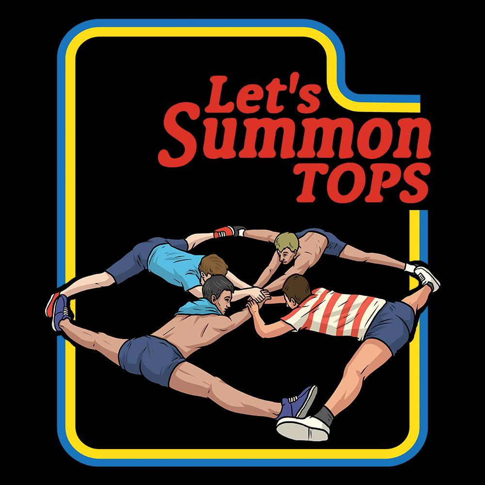Let's Summon Tops
