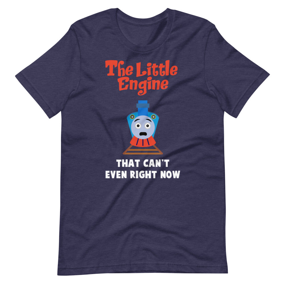 Little Engine That Can't Even