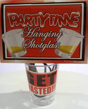 Load image into Gallery viewer, Partytime Hanging Shotglass Get Wasted