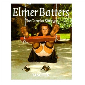 Elmer Batters - The Caruska Sittings - Taschen