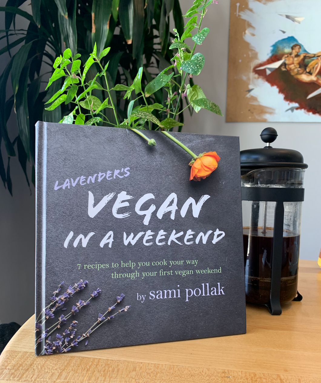 Lavender's Vegan In A Weekend Cookbook