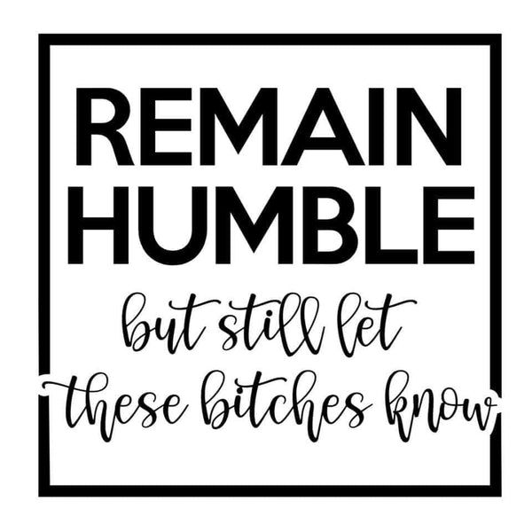 Remain Humble Decal