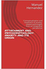 ATTACHMENT AND PSYCHOPATHOLOGY: ANXIETY AND ITS ORIGIN (E-BOOK)
