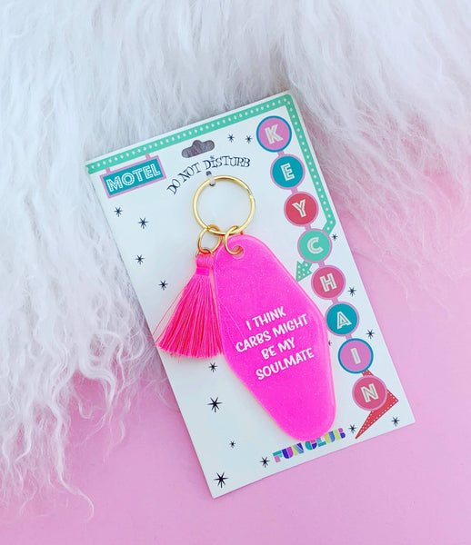 I Think Carbs Might Be My Soulmate Keychain