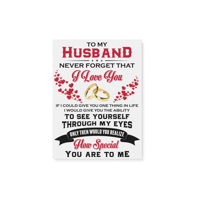 To My Husband Canvas Never Forget That I Love You - Valentine's Day Gifts - Valentine Gift For Husband - Canvas Valentine For Husband
