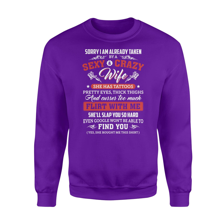 To Husband Sweatshirt Sorry I Am Already Taken By A Sexy Crazy Wife - Valentine's Day Gifts - Valentine Gift For Husband - Sweatshirt Valentine For Husband