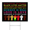 In My House We Believe Black Lives Matter - Yard Sign