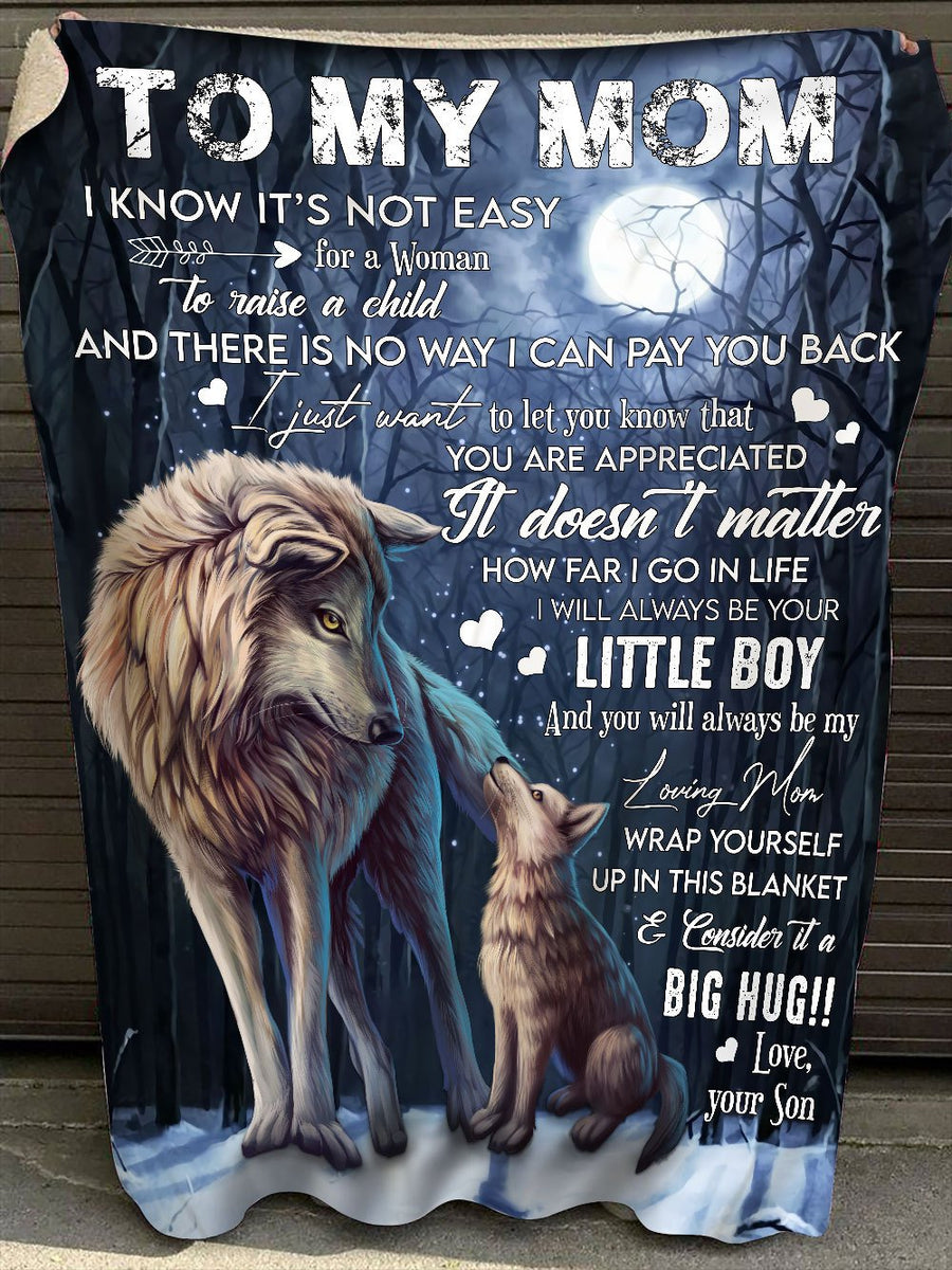 Wolf Son To My Mom Sherpa Blanket I Know It's Not Easy For A Woman To Raise A Child And There Is No Way I Can Pay You Back