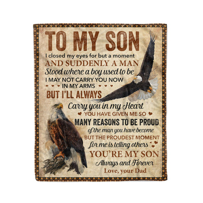 Dad To Son Blanket -Eagles Art For Son - I Closed My Eyes Blanket - You're My Son Gift Father To Son