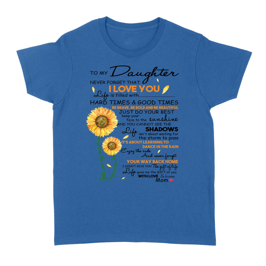Sunflower Mom To My Daughter Women's T-shirt Never Forget That I Love You