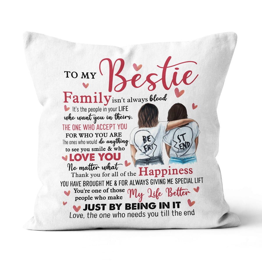 To My Bestie Canvas Pillow Family Isn't Always Blood It's The People In Your Life Who Want You In Theirs