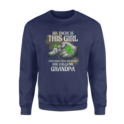 Shamrock Patrick's Day There Is This Girl Call Me Grandpa - Patrick's day Sweatshirt