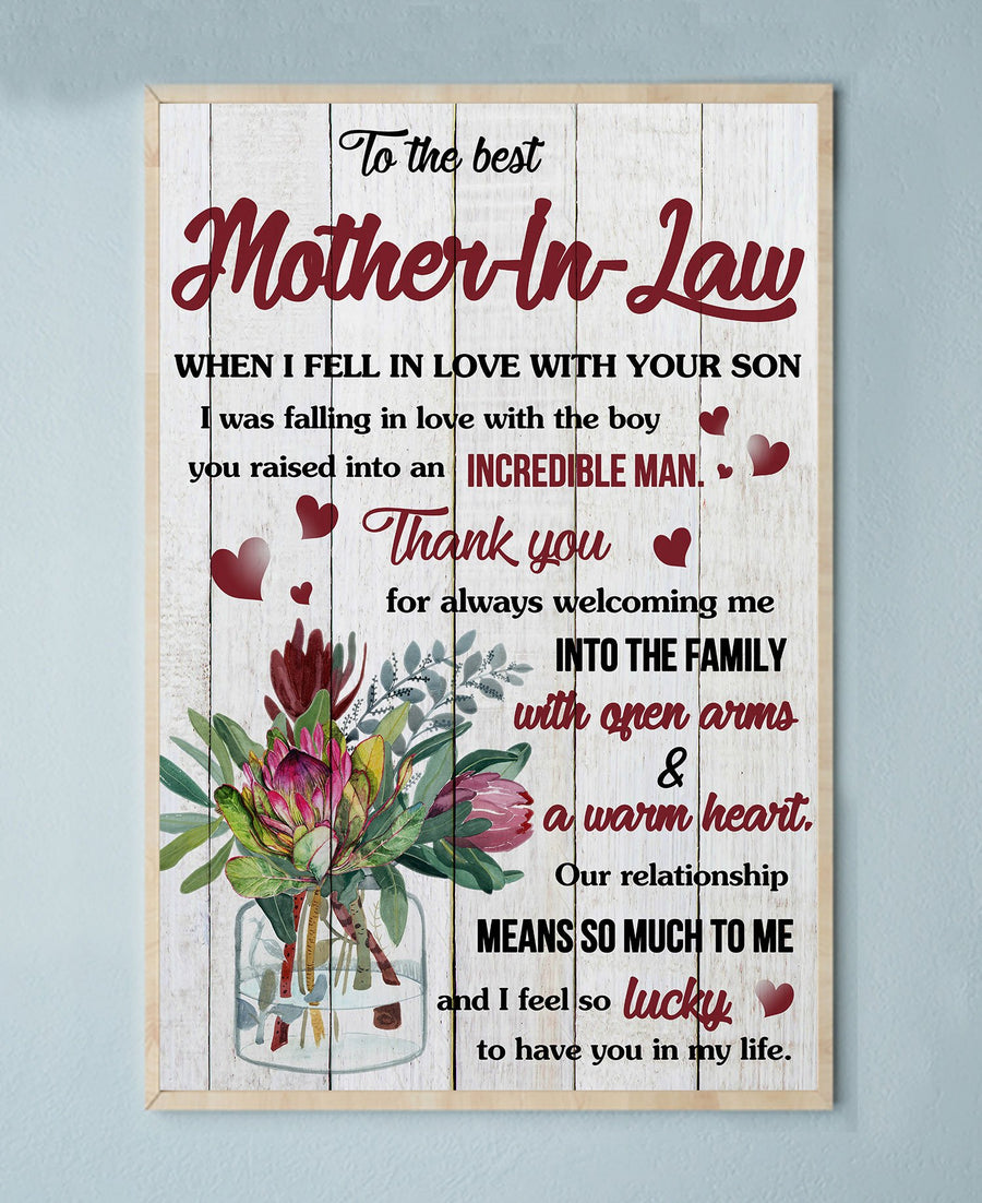 To The Best Mother-In-Law Poster When I Fell In Love With Your Son I Was Falling In Love With The Boy You Raised Into An Incredible Man