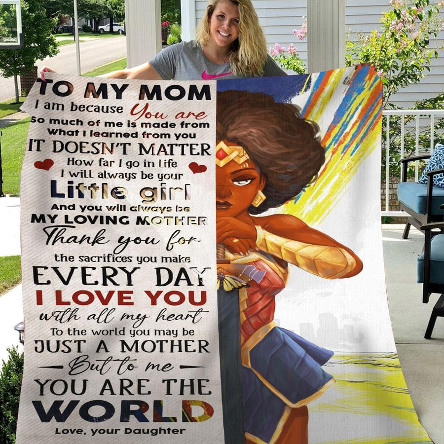Wonder Woman Daughter To My Mom I Am Because You Are So much of me is made from what I learned from you- Sherpa Blanket